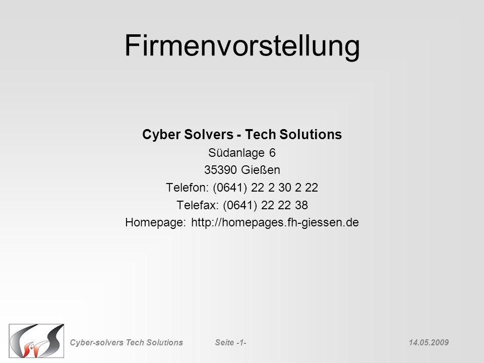 Firmenvorstellung Cyber Solvers - Tech Solutions Südanlage 6 35390 Gießen Telefon: (0641) 22 2 30 2 22 Telefax: (0641) 22 22 38 Homepage: http://homep