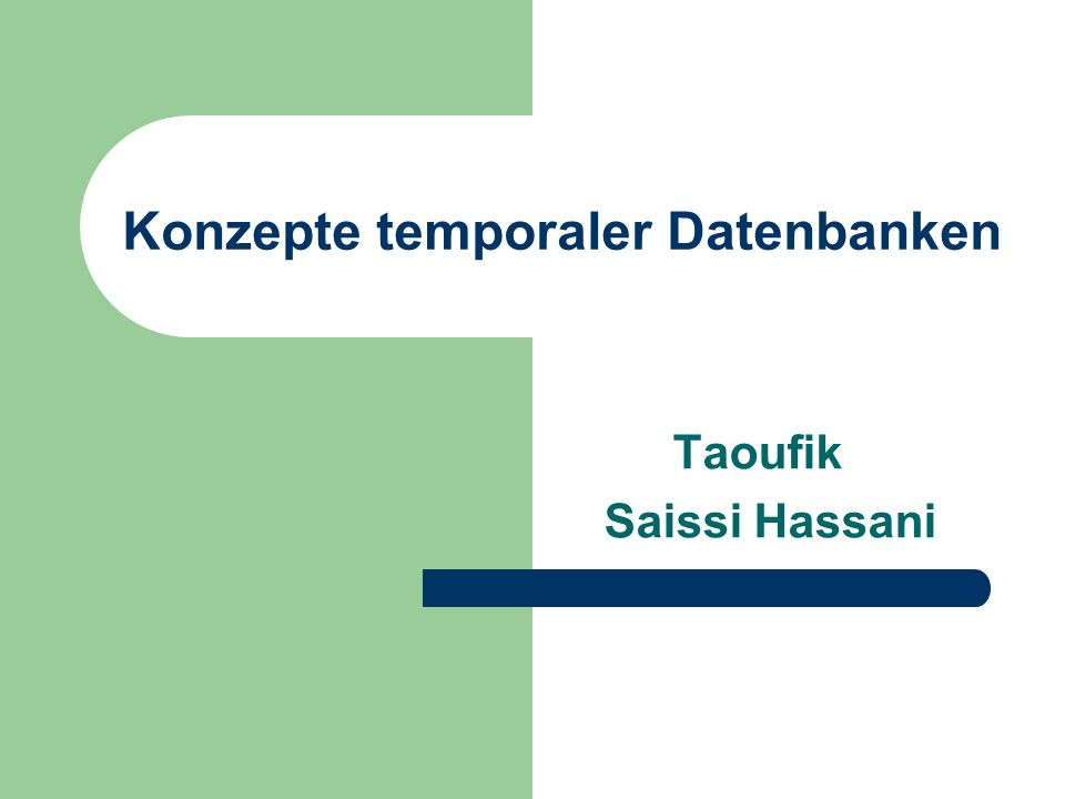 Konzepte temporaler Datenbanken Taoufik Saissi Hassani