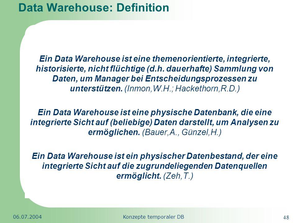 Republic of South Africa 06.07.2004Konzepte temporaler DB 48 Data Warehouse: Definition Ein Data Warehouse ist eine themenorientierte, integrierte, hi