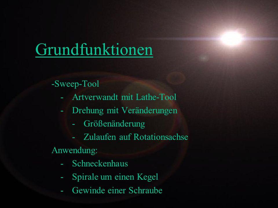 -Sweep-Tool -Artverwandt mit Lathe-Tool -Drehung mit Veränderungen -Größenänderung -Zulaufen auf Rotationsachse Anwendung: -Schneckenhaus -Spirale um