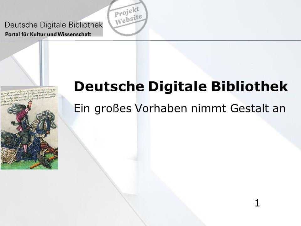 Deutsche Digitale Bibliothek Ein großes Vorhaben nimmt Gestalt an 1