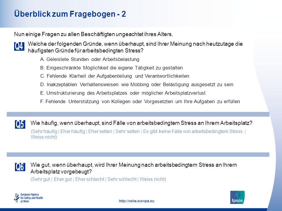 5 http://osha.europa.eu Überblick zum Fragebogen - 2 Welche der folgenden Gründe, wenn überhaupt, sind Ihrer Meinung nach heutzutage die häufigsten Gründe für arbeitsbedingten Stress.