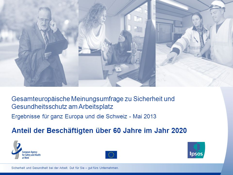 9 http://osha.europa.eu Grundgesamtheit: Beschäftigte über 18 Jahre Anteil der Beschäftigten über 60 Jahre im Jahr 2020 (Schweiz) Für wie wahrscheinlich halten Sie es, wenn überhaupt, dass im Jahr 2020 in Ihrem Unternehmen ein höherer Anteil von über 60-jährigen Mitarbeitenden beschäftigt sein wird.