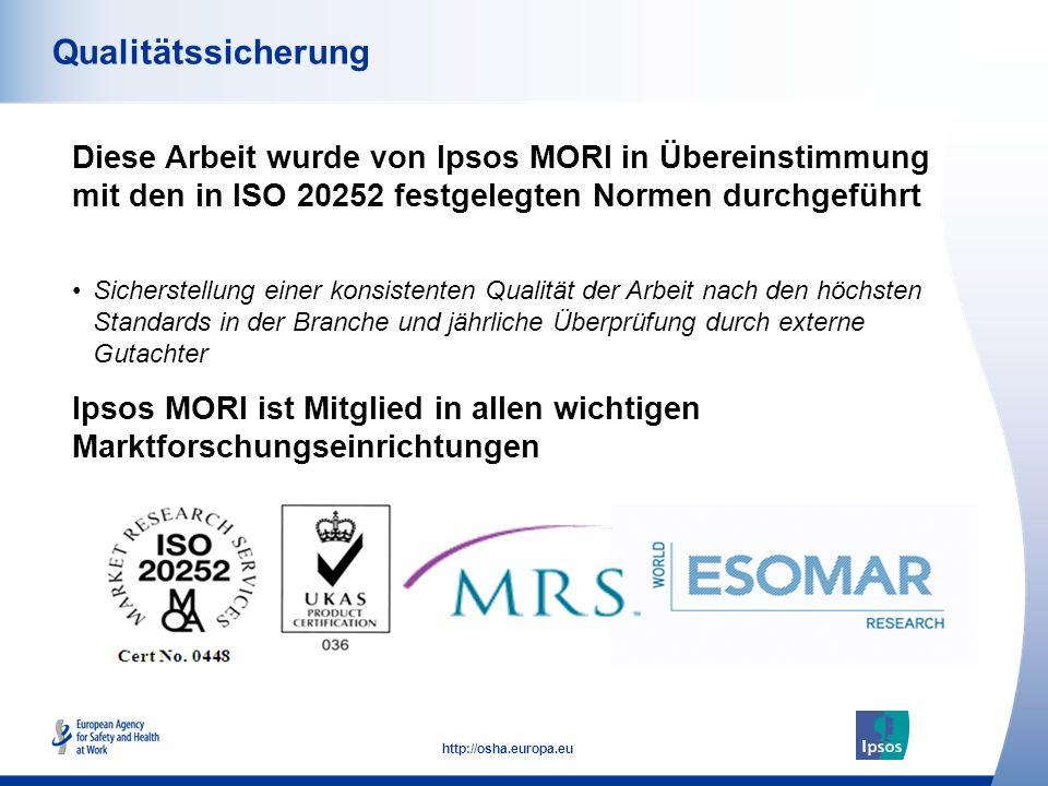 55 http://osha.europa.eu Diese Arbeit wurde von Ipsos MORI in Übereinstimmung mit den in ISO 20252 festgelegten Normen durchgeführt Qualitätssicherung