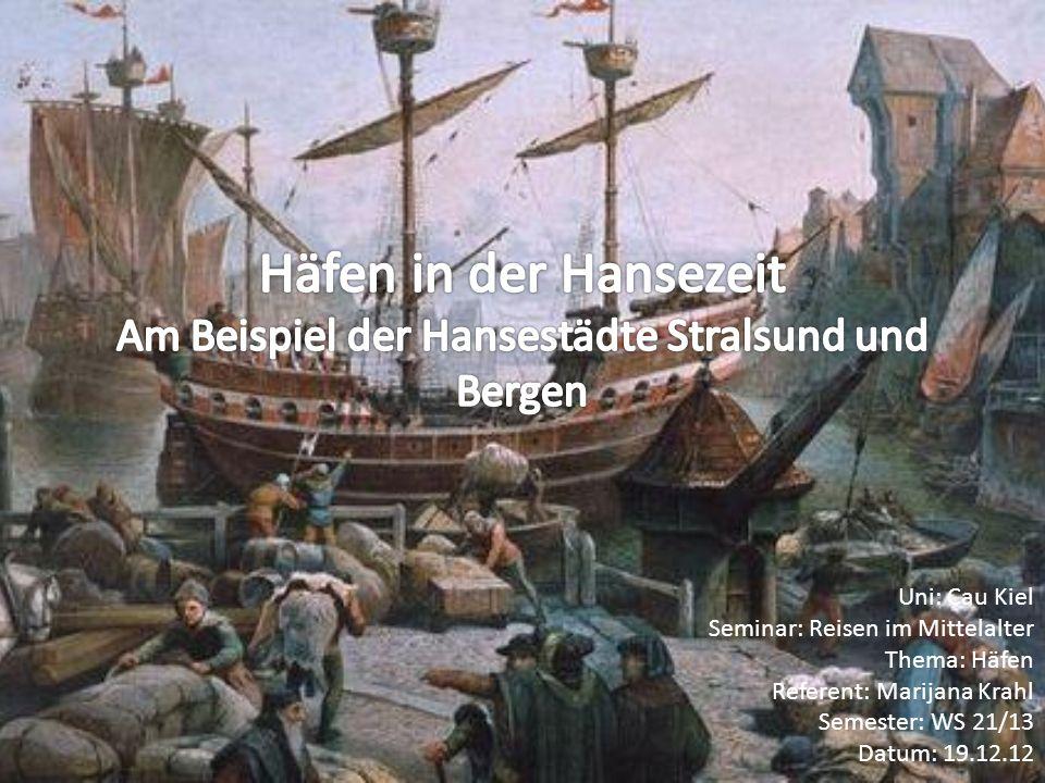 Häfen in der Hansezeit Hauptumschlagpunkt für Ware Weites Handelsnetz Häfen blieben bestehen Das Wohl der Stadt hing von dem Wohl des Hafens ab.