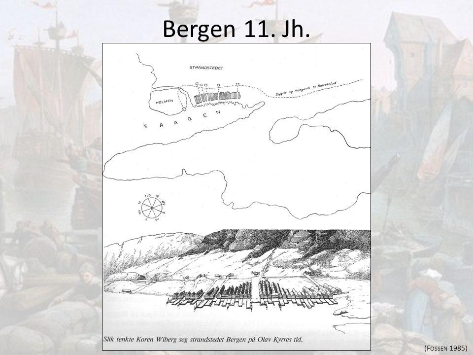 Bergen 11. Jh. (F OSSEN 1985)