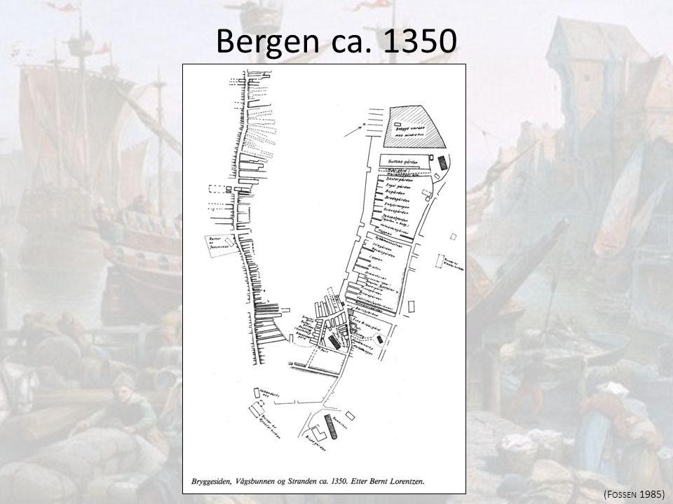 Bergen ca. 1350 (F OSSEN 1985)