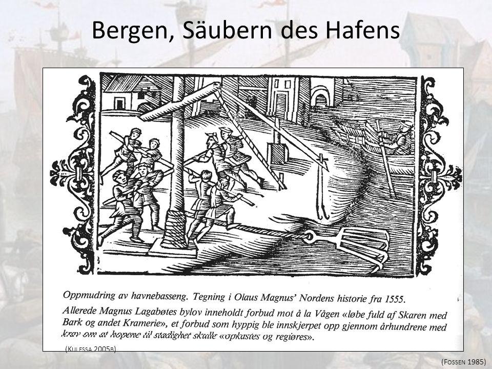 Bergen, Säubern des Hafens (K ULESSA 2005 B ) (F OSSEN 1985)