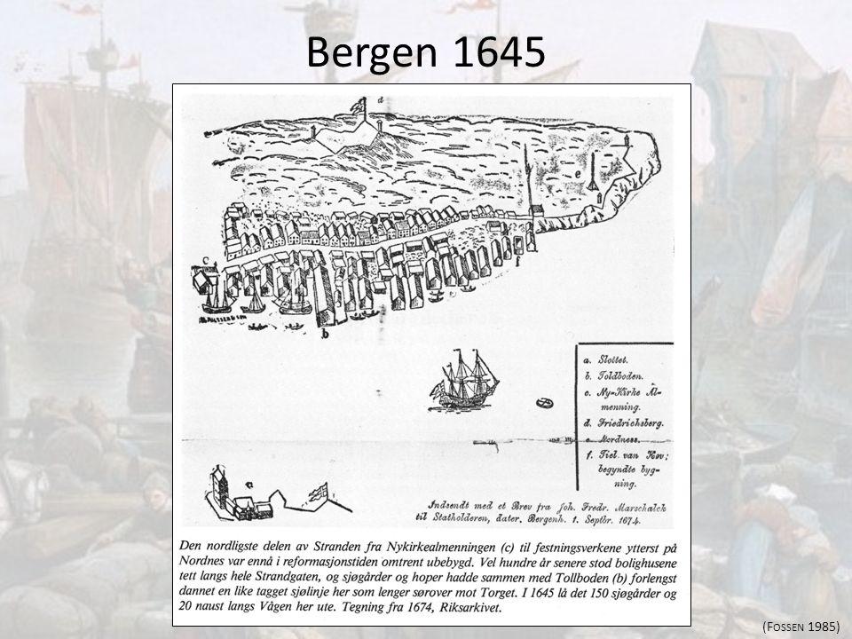 Bergen 1645 (F OSSEN 1985)