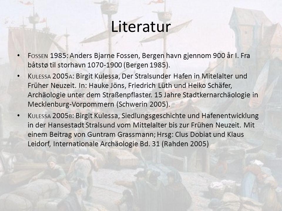 Literatur F OSSEN 1985: Anders Bjarne Fossen, Bergen havn gjennom 900 år I. Fra båtstø til storhavn 1070-1900 (Bergen 1985). K ULESSA 2005 A : Birgit