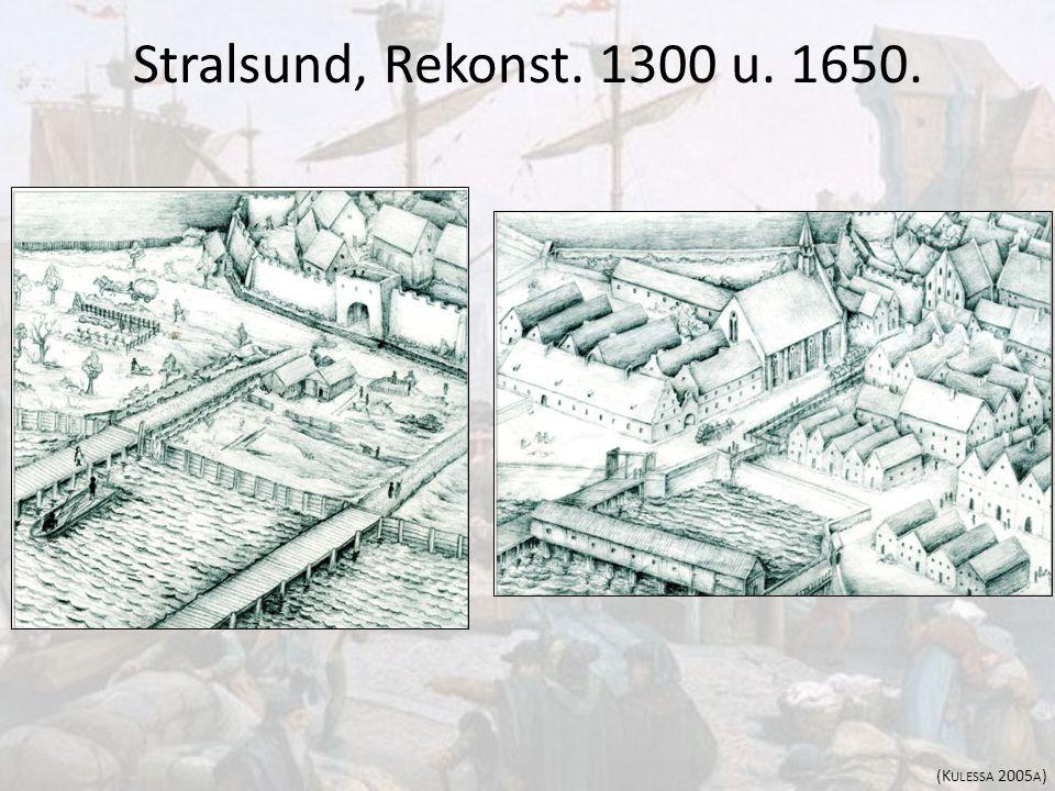 Stralsund, Rekonst. 1300 u. 1650. (K ULESSA 2005 A )