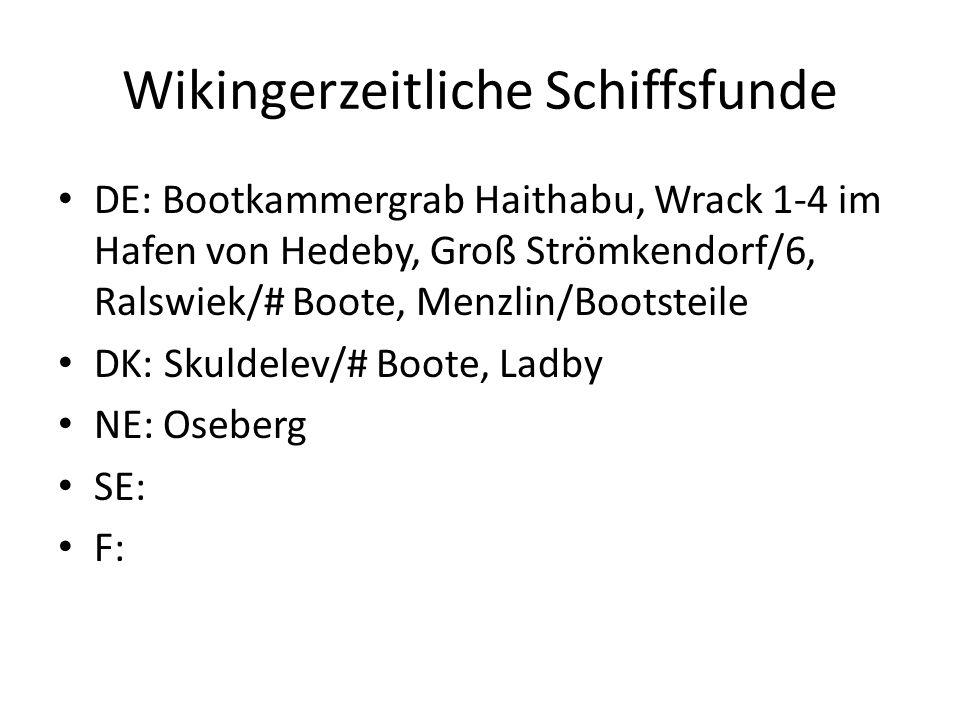 Wikingerzeitliche Schiffsfunde DE: Bootkammergrab Haithabu, Wrack 1-4 im Hafen von Hedeby, Groß Strömkendorf/6, Ralswiek/# Boote, Menzlin/Bootsteile D