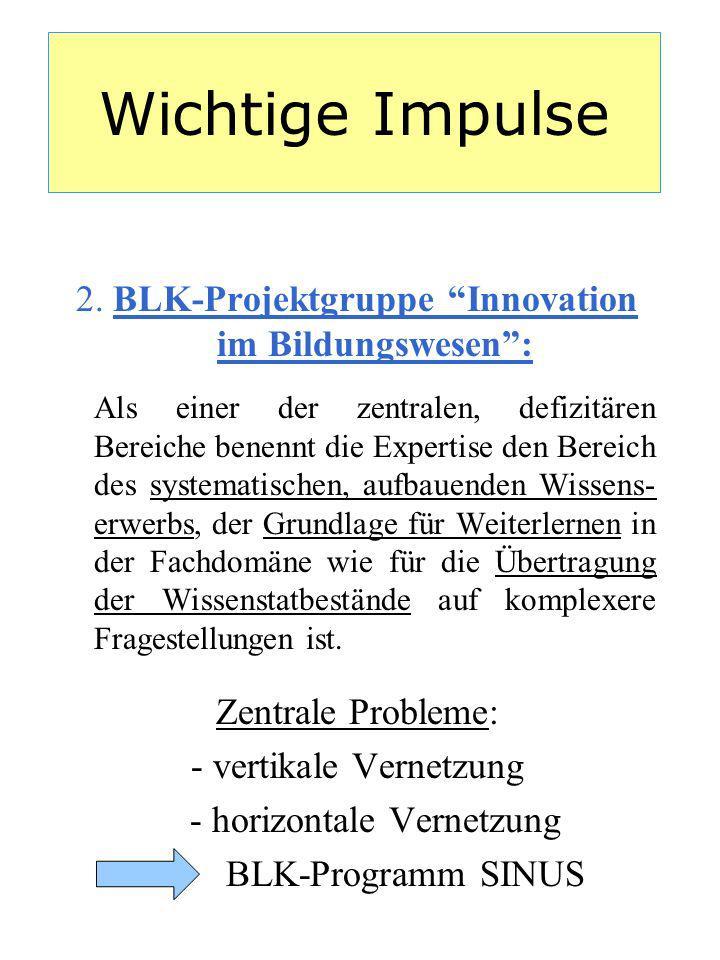 Wichtige Impulse 2. BLK-Projektgruppe Innovation im Bildungswesen: Als einer der zentralen, defizitären Bereiche benennt die Expertise den Bereich des