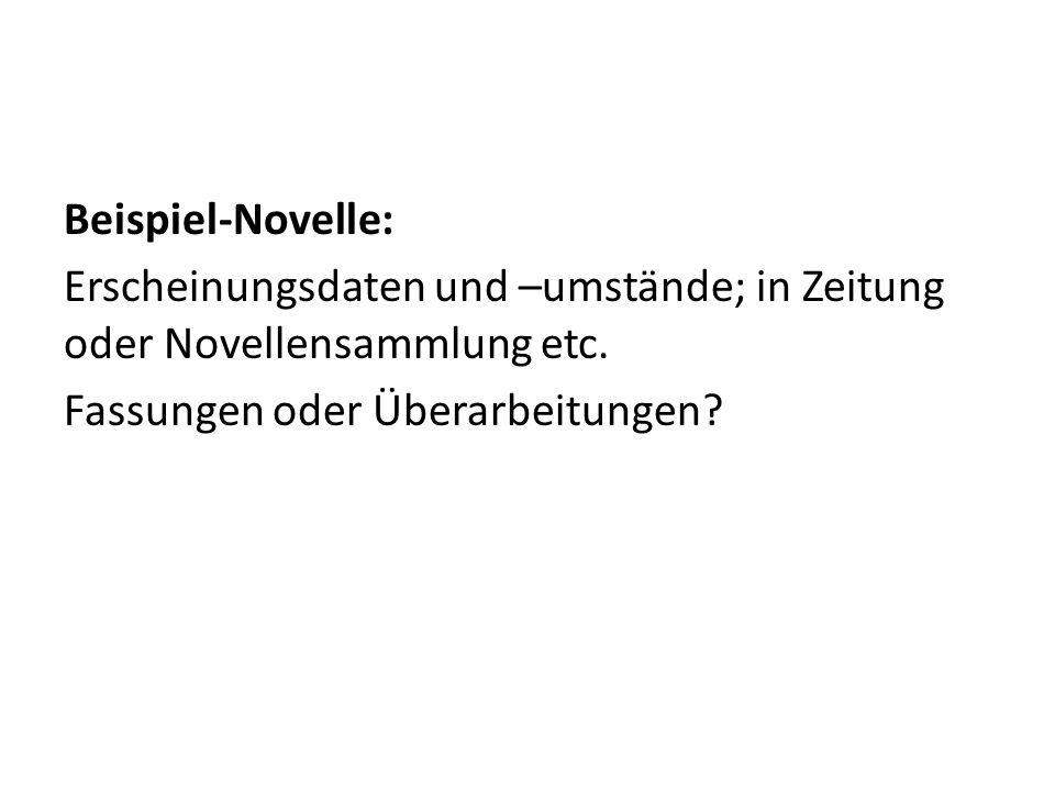 Beispiel-Novelle: Erscheinungsdaten und –umstände; in Zeitung oder Novellensammlung etc.