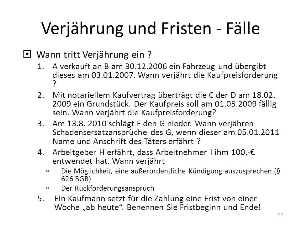 Verjährung und Fristen - Fälle Wann tritt Verjährung ein ? 1.A verkauft an B am 30.12.2006 ein Fahrzeug und übergibt dieses am 03.01.2007. Wann verjäh