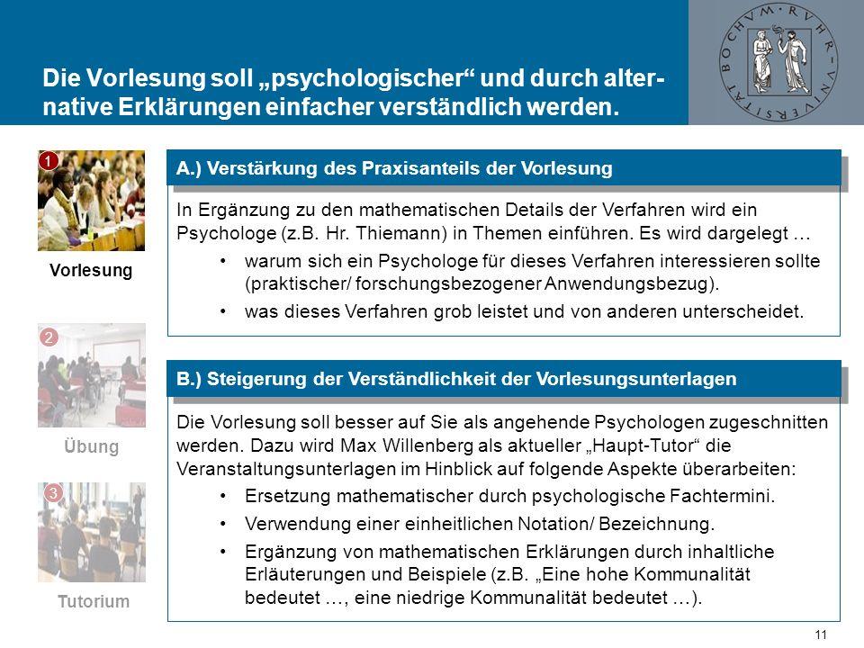 Die Vorlesung soll besser auf Sie als angehende Psychologen zugeschnitten werden. Dazu wird Max Willenberg als aktueller Haupt-Tutor die Veranstaltung