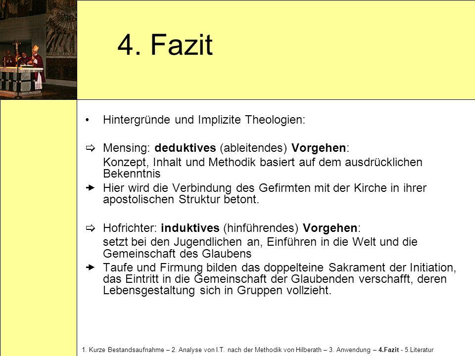 4. Fazit Hintergründe und Implizite Theologien: Mensing: deduktives (ableitendes) Vorgehen: Konzept, Inhalt und Methodik basiert auf dem ausdrückliche