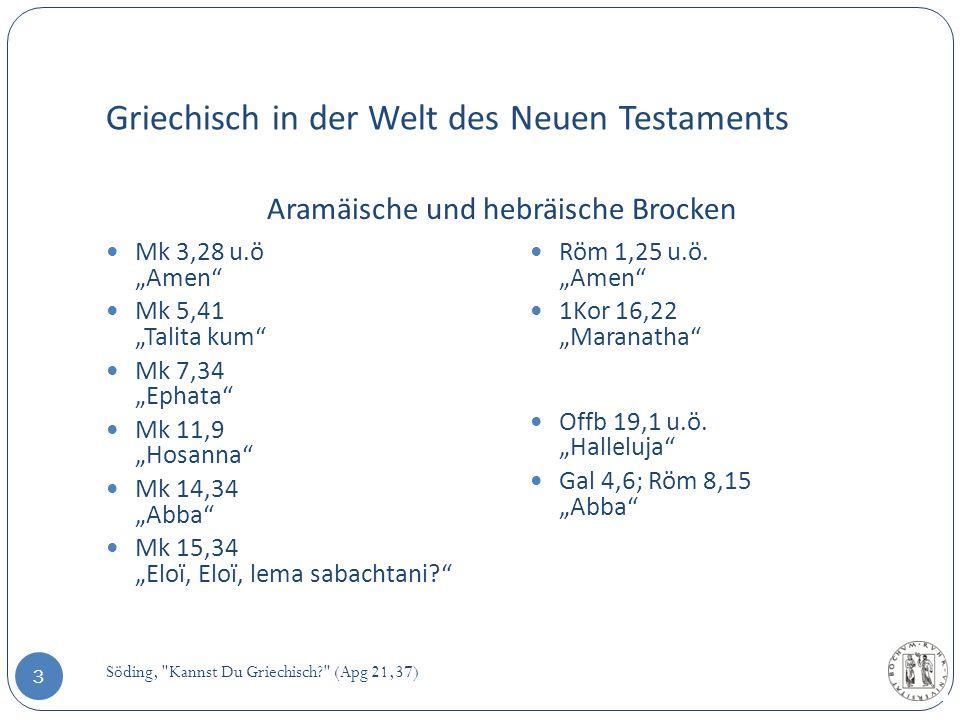 Griechisch in der Welt des Neuen Testaments Aramäische und hebräische Brocken Söding,