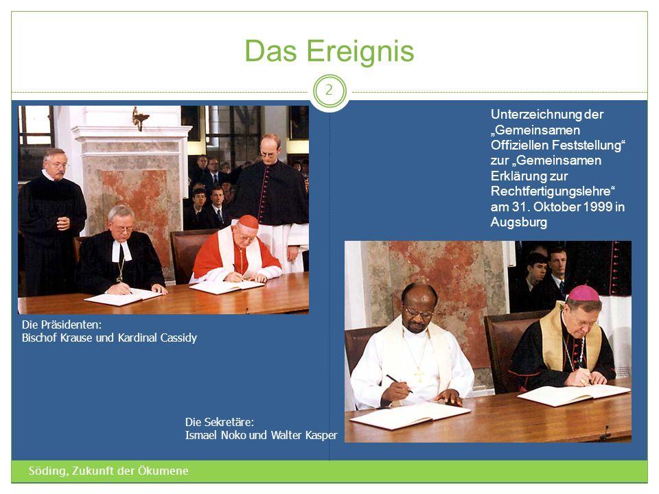 Das Ereignis Söding, Zukunft der Ökumene 2 Unterzeichnung der Gemeinsamen Offiziellen Feststellung zur Gemeinsamen Erklärung zur Rechtfertigungslehre