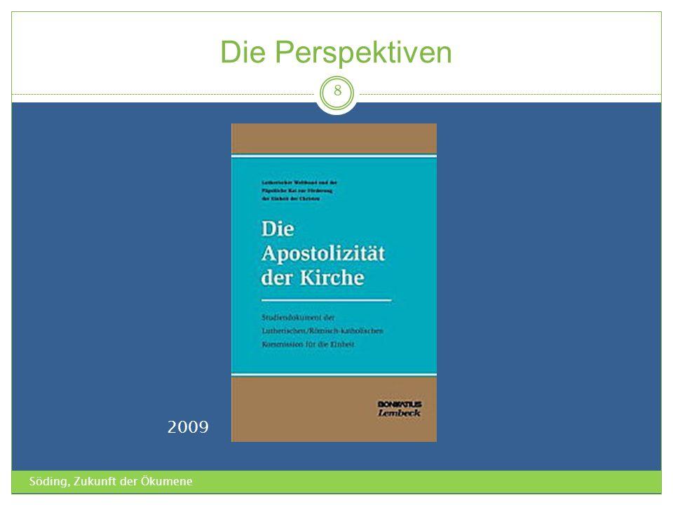 Die Perspektiven Söding, Zukunft der Ökumene 8 2009
