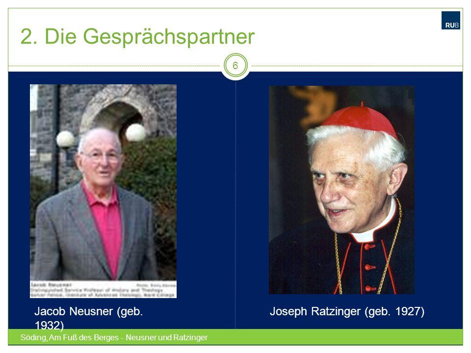 Söding, Am Fuß des Berges - Neusner und Ratzinger 6 Jacob Neusner (geb. 1932) Joseph Ratzinger (geb. 1927)