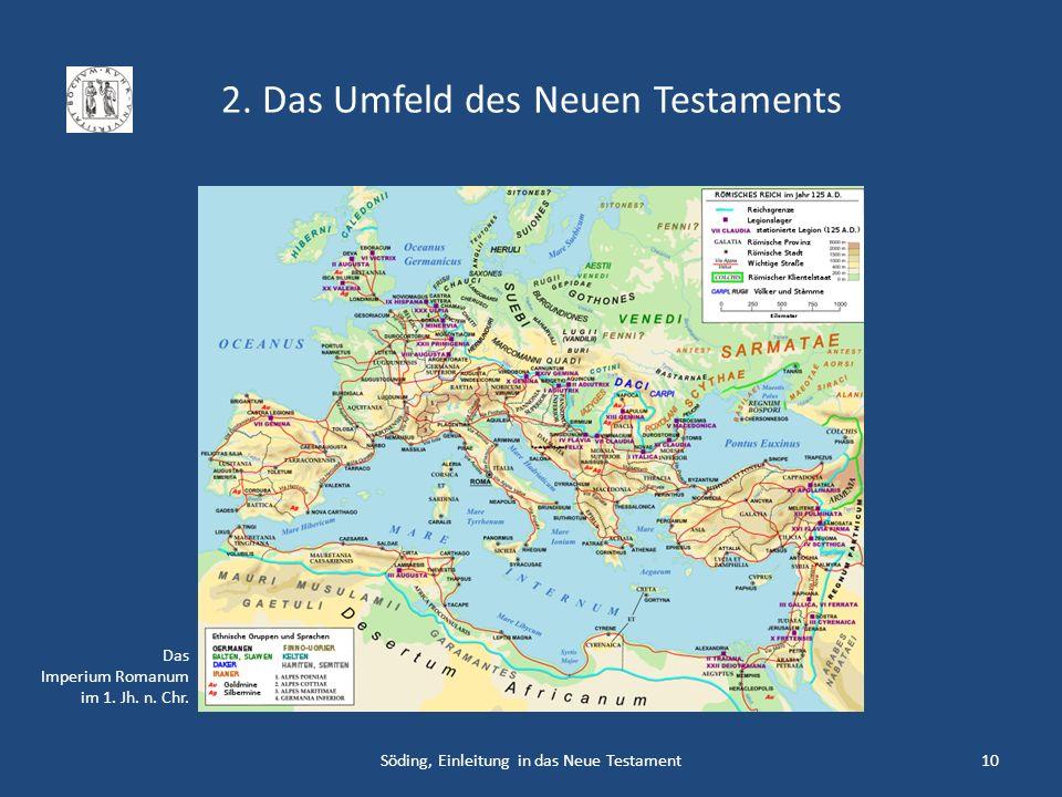 2. Das Umfeld des Neuen Testaments Söding, Einleitung in das Neue Testament10 Das Imperium Romanum im 1. Jh. n. Chr.