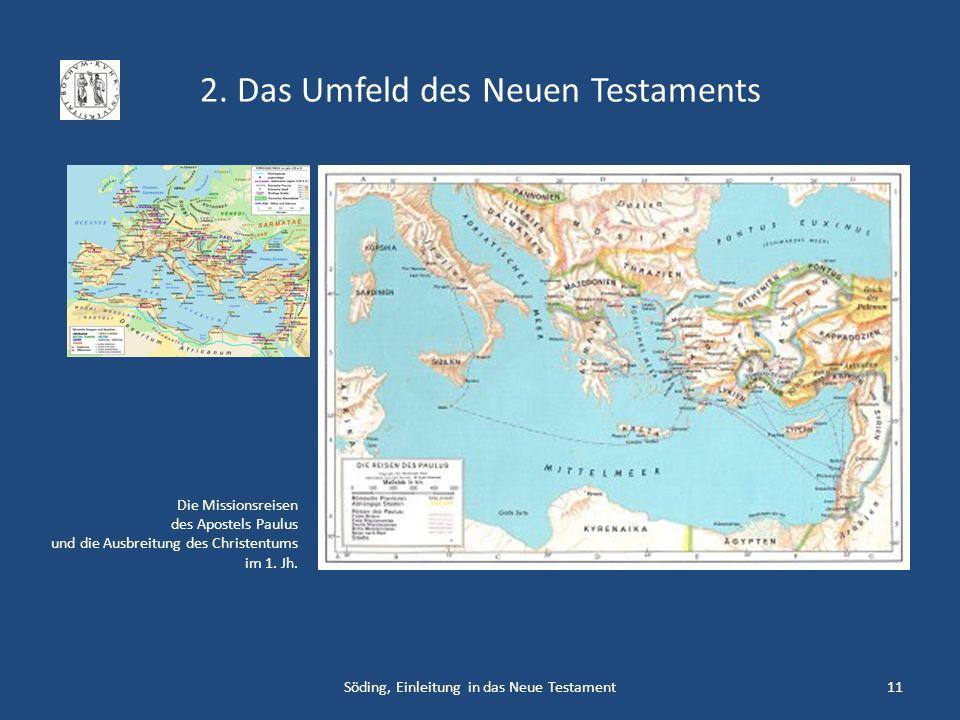 2. Das Umfeld des Neuen Testaments Söding, Einleitung in das Neue Testament11 Die Missionsreisen des Apostels Paulus und die Ausbreitung des Christent