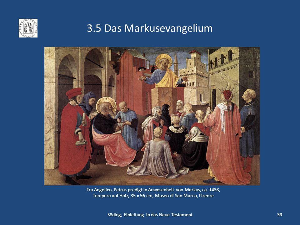 3.5 Das Markusevangelium Söding, Einleitung in das Neue Testament39 Fra Angelico, Petrus predigt in Anwesenheit von Markus, ca. 1433, Tempera auf Holz
