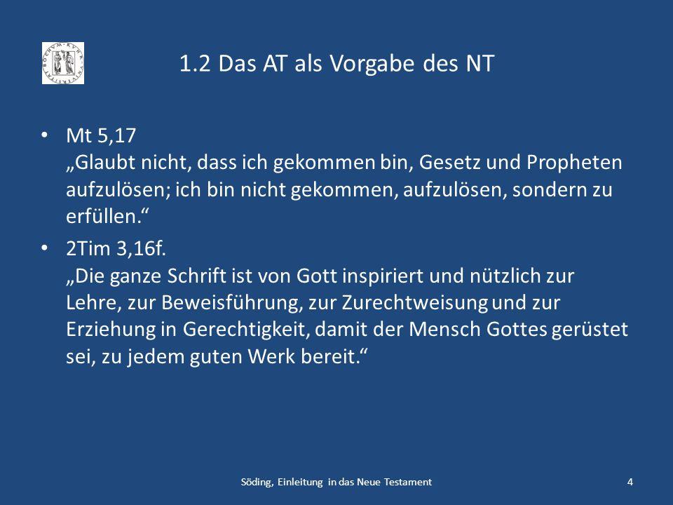 4 1.2 Das AT als Vorgabe des NT Mt 5,17 Glaubt nicht, dass ich gekommen bin, Gesetz und Propheten aufzulösen; ich bin nicht gekommen, aufzulösen, sond