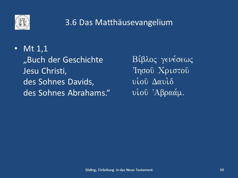 3.6 Das Matthäusevangelium Mt 1,1 Buch der Geschichte Jesu Christi, des Sohnes Davids, des Sohnes Abrahams. Bi,bloj gene,sewj VIhsou/ Cristou/ ui`ou/