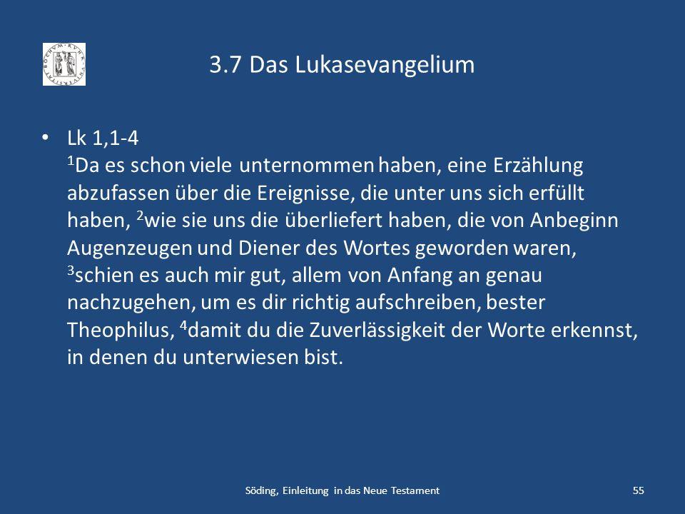 3.7 Das Lukasevangelium Lk 1,1-4 1 Da es schon viele unternommen haben, eine Erzählung abzufassen über die Ereignisse, die unter uns sich erfüllt habe
