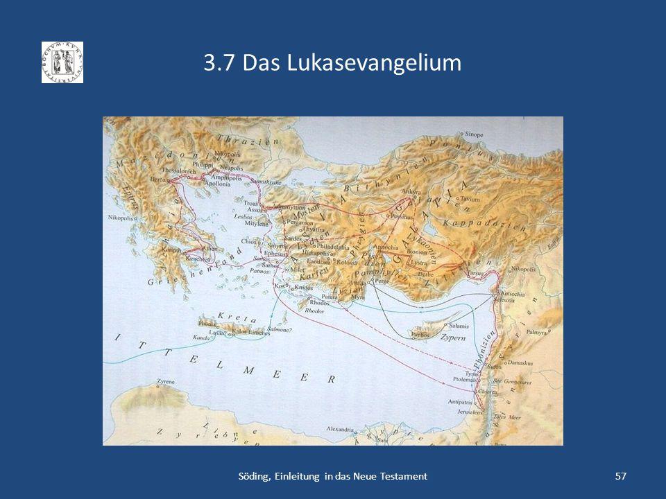 3.7 Das Lukasevangelium Söding, Einleitung in das Neue Testament57