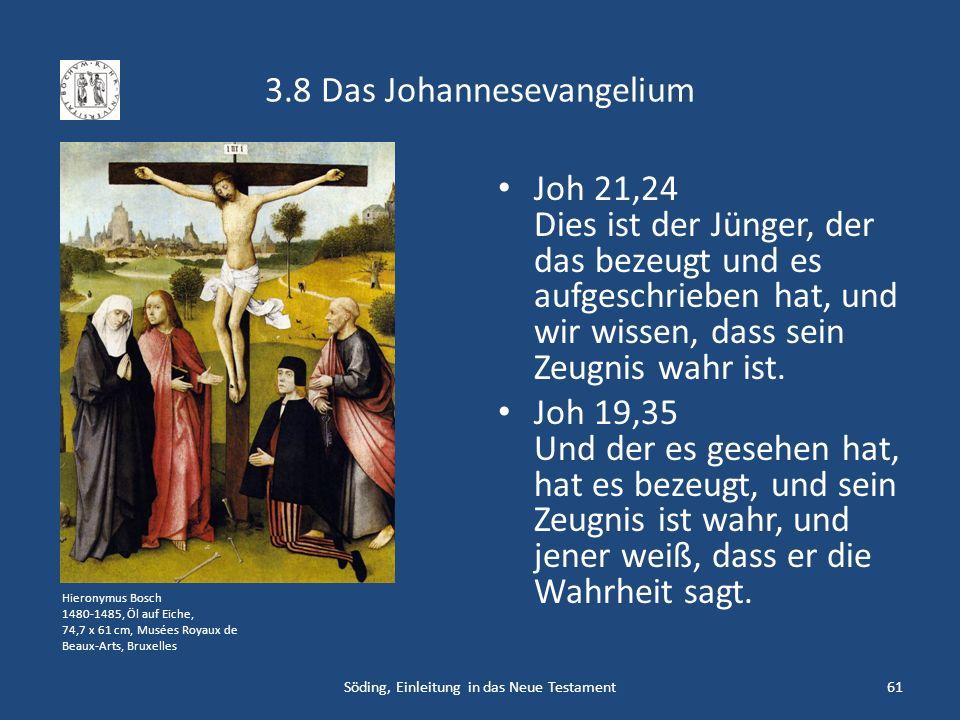 3.8 Das Johannesevangelium Joh 21,24 Dies ist der Jünger, der das bezeugt und es aufgeschrieben hat, und wir wissen, dass sein Zeugnis wahr ist. Joh 1