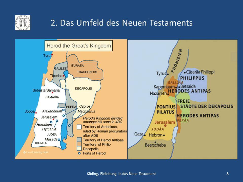 2. Das Umfeld des Neuen Testaments Söding, Einleitung in das Neue Testament8
