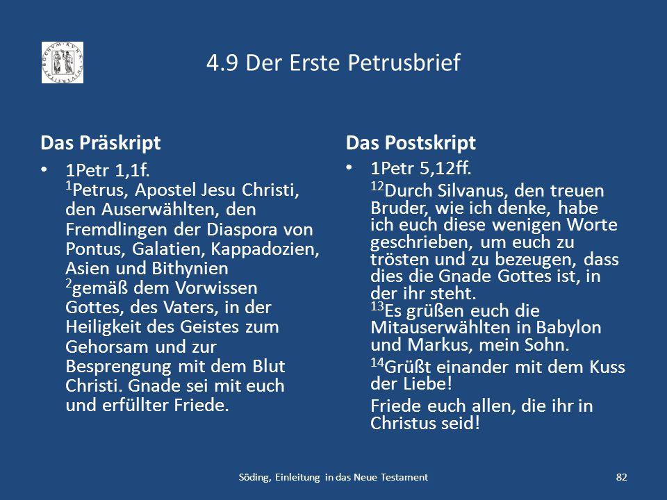 4.9 Der Erste Petrusbrief Das Präskript 1Petr 1,1f. 1 Petrus, Apostel Jesu Christi, den Auserwählten, den Fremdlingen der Diaspora von Pontus, Galatie