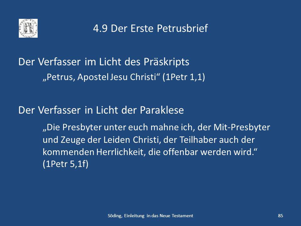 4.9 Der Erste Petrusbrief Der Verfasser im Licht des Präskripts Petrus, Apostel Jesu Christi (1Petr 1,1) Der Verfasser in Licht der Paraklese Die Pres