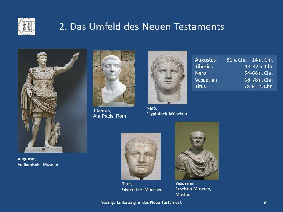 2. Das Umfeld des Neuen Testaments Söding, Einleitung in das Neue Testament9 Augustus, Vatikanische Museen Tiberius, Ara Pacis, Rom Nero, Glyptothek M