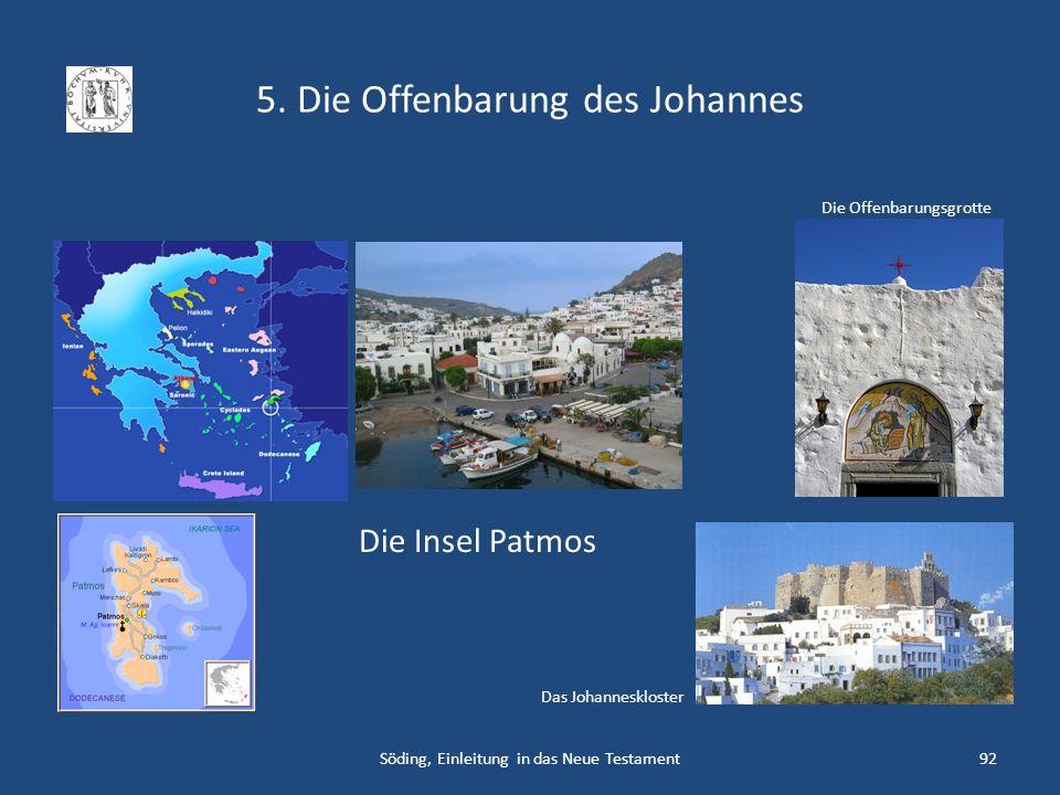 5. Die Offenbarung des Johannes Söding, Einleitung in das Neue Testament92 Die Insel Patmos Das Johanneskloster Die Offenbarungsgrotte