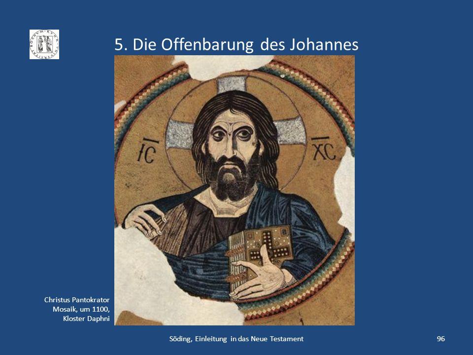 5. Die Offenbarung des Johannes Söding, Einleitung in das Neue Testament96 Christus Pantokrator Mosaik, um 1100, Kloster Daphni