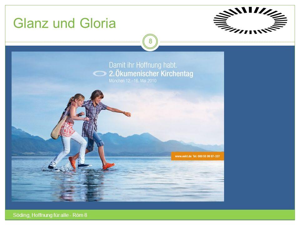 Glanz und Gloria Söding, Hoffnung für alle - Röm 8 8
