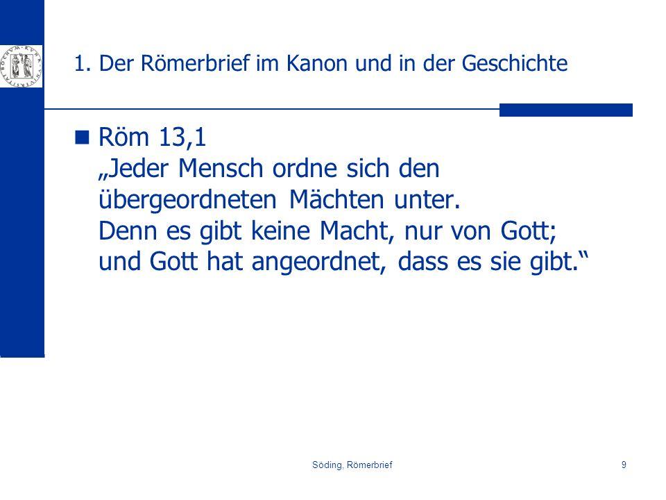 Söding, Römerbrief10 1.Der Römerbrief im Kanon und in der Geschichte 1Thessca.