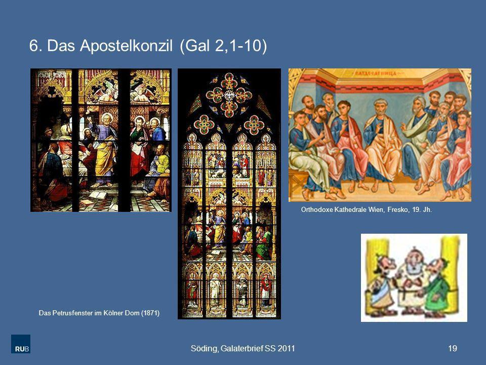 6. Das Apostelkonzil (Gal 2,1-10) 19Söding, Galaterbrief SS 2011 Das Petrusfenster im Kölner Dom (1871) Orthodoxe Kathedrale Wien, Fresko, 19. Jh.