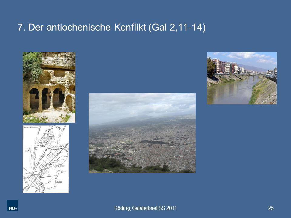 7. Der antiochenische Konflikt (Gal 2,11-14) 25Söding, Galaterbrief SS 2011