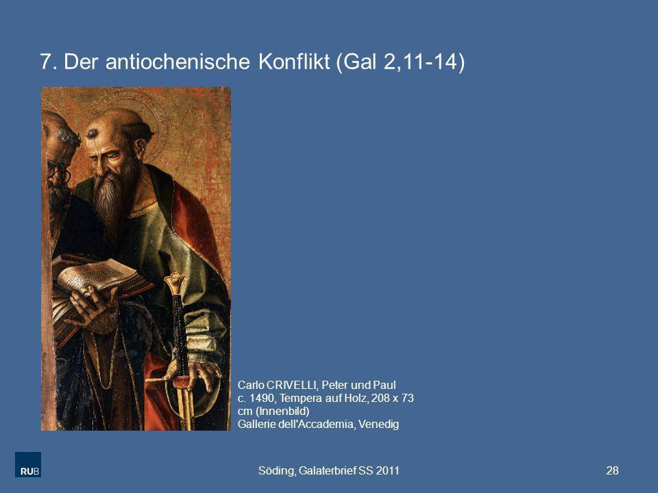 7. Der antiochenische Konflikt (Gal 2,11-14) 28Söding, Galaterbrief SS 2011 Carlo CRIVELLI, Peter und Paul c. 1490, Tempera auf Holz, 208 x 73 cm (Inn