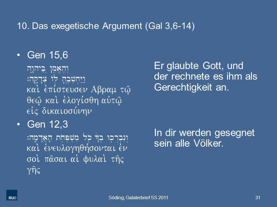10. Das exegetische Argument (Gal 3,6-14) Gen 15,6 hw