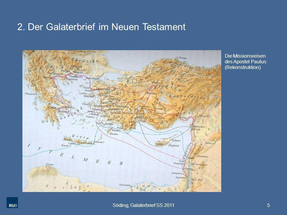 2. Der Galaterbrief im Neuen Testament 5Söding, Galaterbrief SS 2011 Die Missionsreisen des Apostel Paulus (Rekonstruktion)