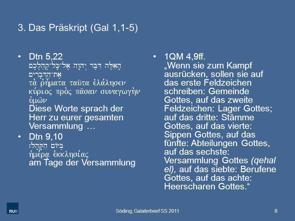 3. Das Präskript (Gal 1,1-5) Dtn 5,22 ~k,l.h;q.-lK'-la, hw