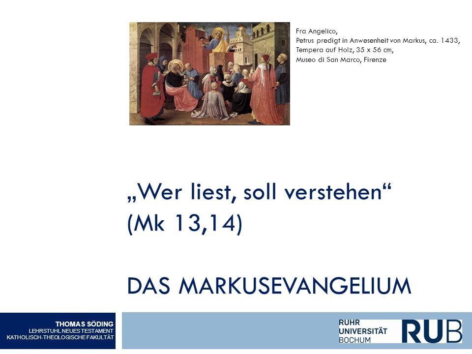 Wer liest, soll verstehen (Mk 13,14) DAS MARKUSEVANGELIUM THOMAS SÖDING LEHRSTUHL NEUES TESTAMENT KATHOLISCH-THEOLOGISCHE FAKULTÄT Fra Angelico, Petru