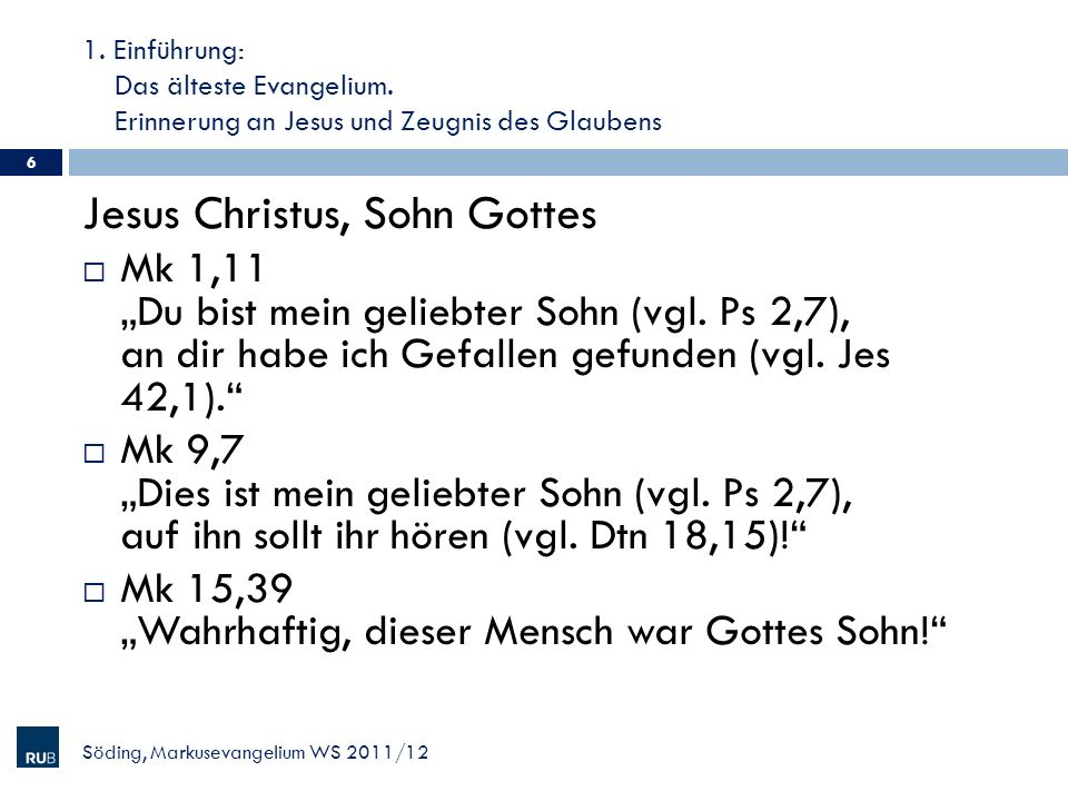 2.Der Auftakt: Der Beginn des Weges Jesu Mk 1,1-15 Mk 1,12f.