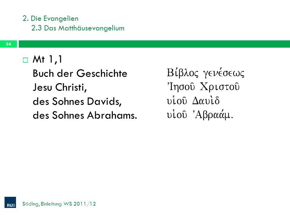 2. Die Evangelien 2.3 Das Matthäusevangelium Mt 1,1 Buch der Geschichte Jesu Christi, des Sohnes Davids, des Sohnes Abrahams. Bi,bloj gene,sewj VIhsou